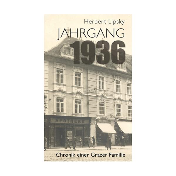 AHRGANG 1936 – CHRONIK EINER GRAZER FAMILIE